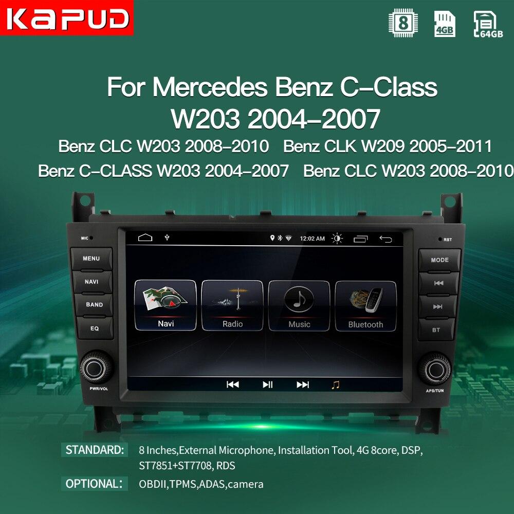 Kapud Android 10 Car Multimedia Player Autoradio GPS For Mercedes Benz C-Class W203/CLC W203/CLK W209 Radio Navigation Stereo BT